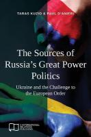 Sources of Russia's Great Power Politics: Ukraine and the Challenge to the European Order