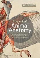 Art of Animal Anatomy: All life is here, dissected and depicted
