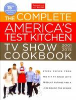 America's Test Kitchen Tv Complete Book 2015: Every Recipe from the Hit TV Show with Product Ratings and a Look Behind the   Scenes Revised ed.