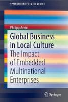 Global Business in Local Culture: The Impact of Embedded Multinational Enterprises 1st ed. 2018