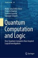 Quantum Computation and Logic: How Quantum Computers Have Inspired Logical Investigations 1st ed. 2018