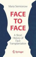 Face to Face: A Short History of Face Transplantation 1st ed. 2019