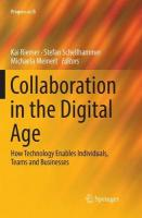 Collaboration in the Digital Age: How Technology Enables Individuals, Teams and Businesses Softcover reprint of the original 1st ed. 2019