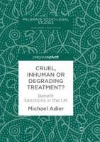 Cruel, Inhuman or Degrading Treatment?: Benefit Sanctions in the UK Softcover reprint of the original 1st ed. 2018