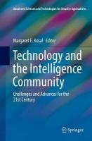 Technology and the Intelligence Community: Challenges and Advances for the 21st Century Softcover reprint of the original 1st ed. 2018