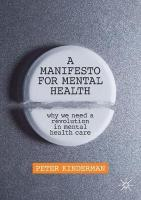 Manifesto for Mental Health: Why We Need a Revolution in Mental Health Care 1st ed. 2019