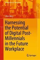 Harnessing the Potential of Digital Post-Millennials in the Future Workplace 1st ed. 2020