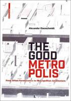 Good Metropolis: From Urban Formlessness to Metropolitan Architecture