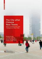 City after Chinese New Towns: Spaces and Imaginaries from Contemporary Urban China