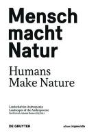 Mensch macht Natur / Humans Make Nature: Landschaft im Anthropozan / Landscapes of the Anthropocene