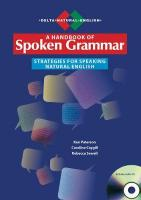 Handbook of Spoken Grammar: Strategies for Speaking Natural English. With Audio CD