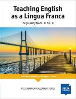 Teaching English as a Lingua Franca: The Journey from EFL to ELF. Teacher's book