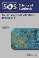 Science of Synthesis: Metal-Catalyzed Cyclization Reactions Vol. 1, Vol. 1