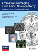 Cranial Neuroimaging and Clinical Neuroanatomy: Atlas of MR Imaging and Computed Tomography 4th edition