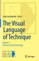 Visual Language of Technique: Volume 1 - History and Epistemology, Volume 1