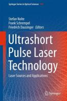 Ultrashort Pulse Laser Technology: Laser Sources and Applications 2016 1st ed. 2016