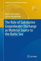 Role of Submarine Groundwater Discharge as Material Source to the Baltic Sea 2016 1st ed. 2016