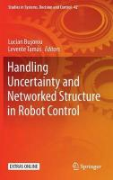Handling Uncertainty and Networked Structure in Robot Control 2015 1st ed. 2015