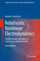 Relativistic Nonlinear Electrodynamics: The QED Vacuum and Matter in Super-Strong Radiation Fields 2016 2nd ed. 2016
