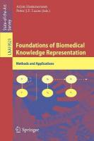 Foundations of Biomedical Knowledge Representation: Methods and Applications 2015 1st ed. 2015