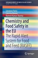 Chemistry and Food Safety in the EU: The Rapid Alert System for Food and Feed (RASFF) 1st ed. 2016