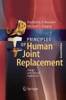Principles of Human Joint Replacement: Design and Clinical Application Softcover reprint of the original 2nd ed. 2015