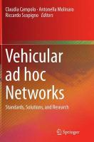 Vehicular ad hoc Networks: Standards, Solutions, and Research Softcover reprint of the original 1st ed. 2015
