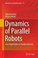 Dynamics of Parallel Robots: From Rigid Bodies to Flexible Elements Softcover reprint of the original 1st ed. 2015
