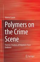 Polymers on the Crime Scene: Forensic Analysis of Polymeric Trace Evidence Softcover reprint of the original 1st ed. 2015