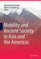 Mobility and Ancient Society in Asia and the Americas Softcover reprint of the original 1st ed. 2015