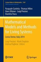 Mathematical Models and Methods for Living Systems: Levico Terme, Italy 2014 2017 1st ed. 2016