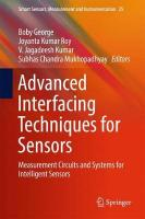 Advanced Interfacing Techniques for Sensors: Measurement Circuits and Systems for Intelligent Sensors 2017 1st ed. 2017