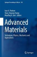 Advanced Materials: Techniques, Physics, Mechanics and Applications 1st ed. 2017