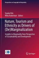 Nature, Tourism and Ethnicity as Drivers of (De)Marginalization: Insights to Marginality from Perspective of Sustainability and Development 2018 1st ed. 2018