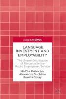 Language Investment and Employability: The Uneven Distribution of Resources in the Public Employment Service 2017 1st ed. 2018