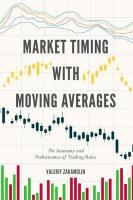 Market Timing with Moving Averages: The Anatomy and Performance of Trading Rules 2017 1st ed. 2017