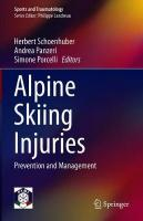 Alpine Skiing Injuries: Prevention and Management 1st ed. 2018