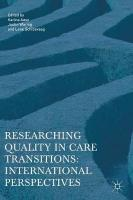 Researching Quality in Care Transitions: International Perspectives 1st ed. 2017
