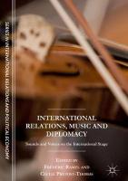 International Relations, Music and Diplomacy: Sounds and Voices on the International Stage 1st ed. 2018