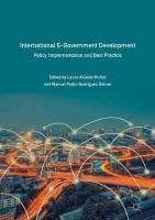 International E-Government Development: Policy, Implementation and Best Practice 1st ed. 2018