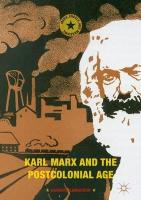 Karl Marx and the Postcolonial Age 1st ed. 2018