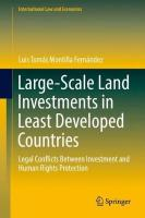 Large-Scale Land Investments in Least Developed Countries: Legal Conflicts Between Investment and Human Rights Protection 1st ed. 2018