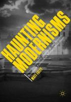 Haunting Modernisms: Ghostly Aesthetics, Mourning, and Spectral Resistance Fantasies in Literary   Modernism 1st ed. 2017