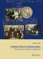 Richer Picture of Mathematics: The Goettingen Tradition and Beyond 1st ed. 2018