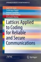 Lattices Applied to Coding for Reliable and Secure Communications 1st ed. 2017