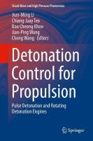 Detonation Control for Propulsion: Pulse Detonation and Rotating Detonation Engines 1st ed. 2018