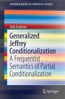 Generalized Jeffrey Conditionalization: A Frequentist Semantics of Partial Conditionalization 1st ed. 2017