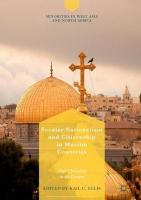 Secular Nationalism and Citizenship in Muslim Countries: Arab Christians in the Levant 1st ed. 2018