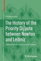 History of the Priority Di pute between Newton and Leibniz: Mathematics in History and Culture 1st ed. 2018