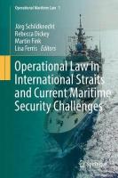 Operational Law in International Straits and Current Maritime Security   Challenges 1st ed. 2018